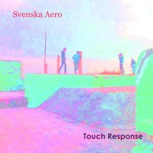 Svenska Aero - Touch Response