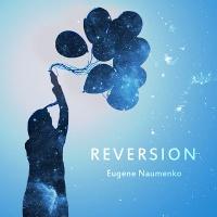 Eugene Naumenko - Reversion [USC-WR-1401.0201]