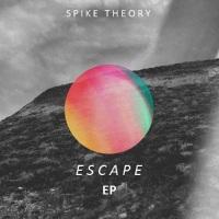 Spike Theory - Escape EP